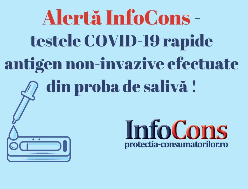 ALERTĂ InfoCons – testele COVID-19 rapide antigen non-invazive efectuate din proba de salivă!